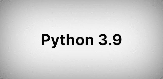 Что ждет нас в Python 3.9